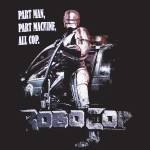 Part Man, Part Machine, All Cop T-Shirt